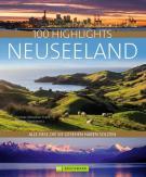 Neuer Bildband »100 Highlights Neuseeland« zeigt die schönsten Orte des Inselstaats