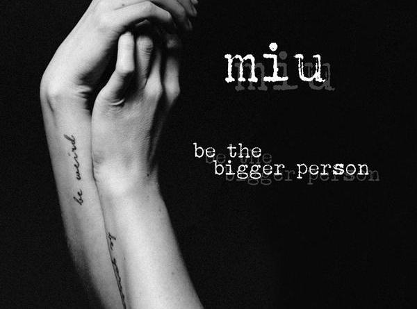 "Miu - hier kommt das Video zur neuen Single ""Be The Bigger Person"""