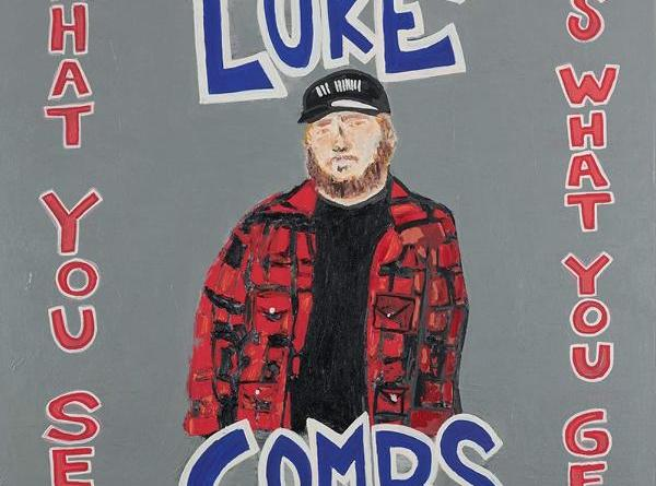 """U.S. Star LUKE COMBS – neues Album """"WHAT YOU SEE IS WHAT YOU GET"""" am 08.11.2019"""