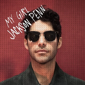Jackson Penn Songwriter von Zayn, Post Malone, Jonas Brothers u.v.m. veröffentlicht »My Girl« Video