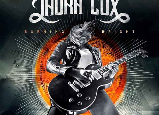 """LAURA COX kommt mit explosiver, zweiter Single """"Fire Fire"""" vom neuen Album """"Burning Bright"""""""