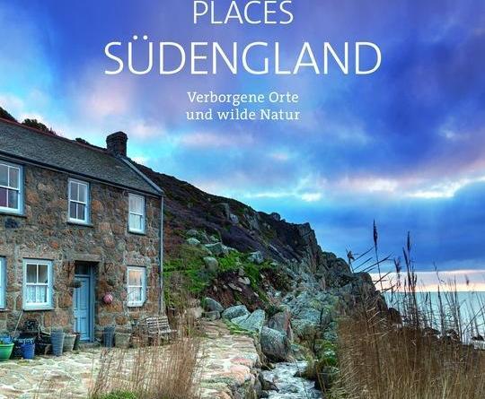 Englands unentdeckte Schönheit - Der neue Bildband »Secret Places Südengland« lässt Cornwall und Südengland abseits des Trubels neu entdecken