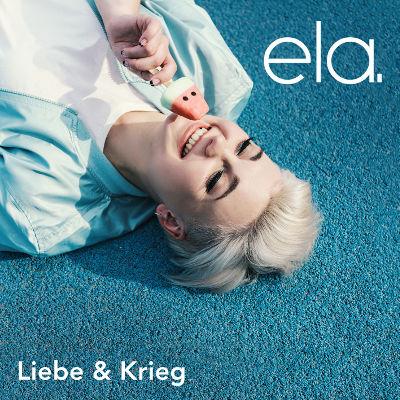 ela. – das Album »Liebe & Krieg« frischer Urban-Pop-Sound mit intelligenten, deutschsprachigen Lyrics