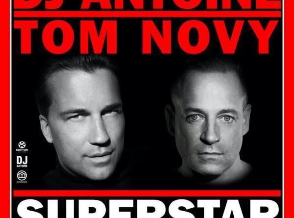 DJ ANTOINE & TOM NOVY - SUPERSTAR