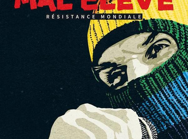 """Mal Élevé mit dem Album """"Résistance Mondiale"""""""