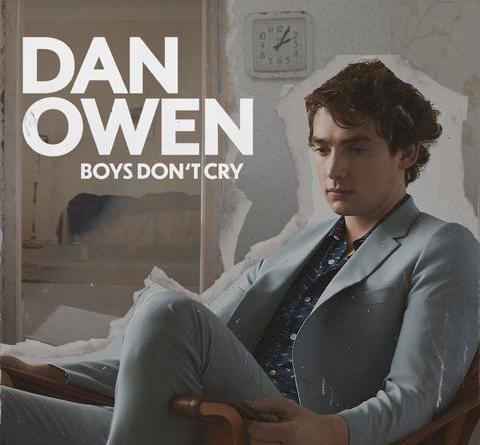 "DAN OWEN - Ausnahmestimme mit empathischer Message: ""Boys Don't Cry"""
