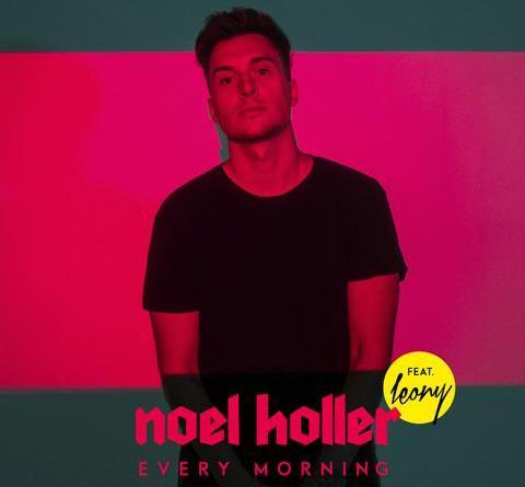 "NOEL HOLLER startet durch mit seiner Single ""Every Morning"" feat. Leony"