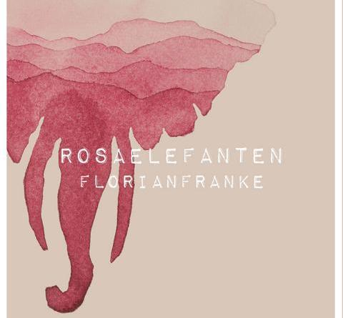 """Florian Franke veröffentlicht sein neues Album """"Rosa Elefanten"""""""