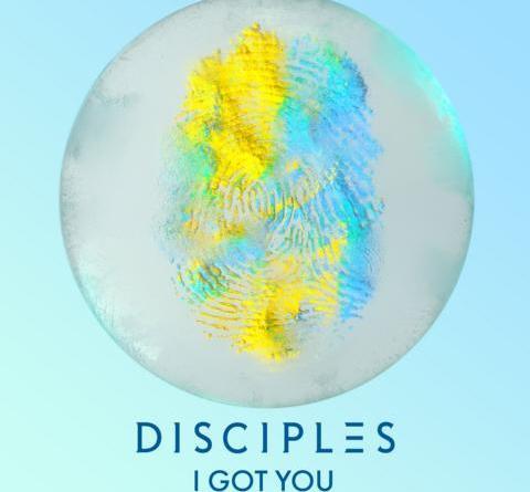 Disciples markieren den Beginn einer neuen Ära mit Single 'I Got You'