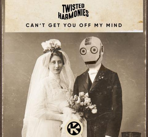 TWISTED HARMONIES – CAN'T GET YOU OFF MY MIND