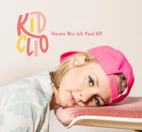 KID CLIO – HEUTE BIN ICH FAUL EP - KID CLIO GEHT IHREN WEG
