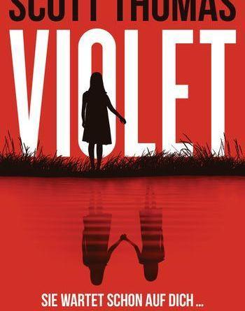 Scott Thomas: Violet - Sie wartet schon auf dich