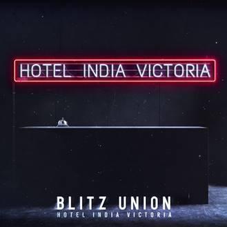 BLITZ UNION veröffentlichen Hotel India Victoria (HIV) als ersten Song ihres Debütalbums!