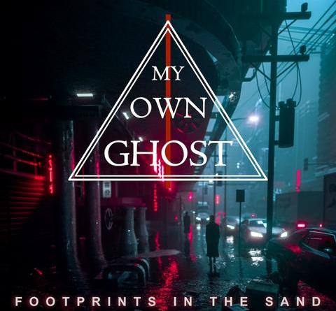 """MY OWN GHOST mit neuer Single """"Footprints in the Sand"""""""