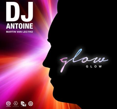 DJ ANTOINE & MARTIN VAN LECTRO - GLOW