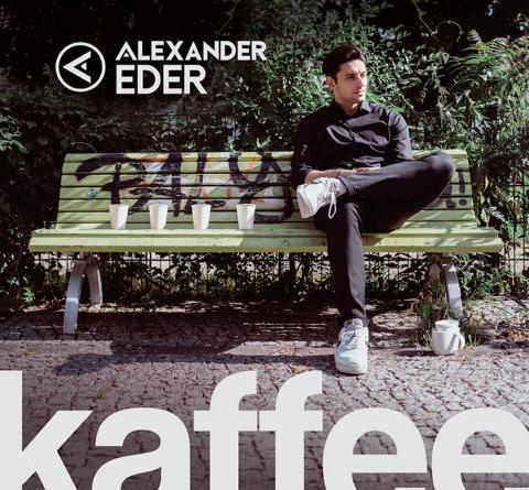 """ALEXANDER EDER mit neuer Single """"Kaffee"""""""