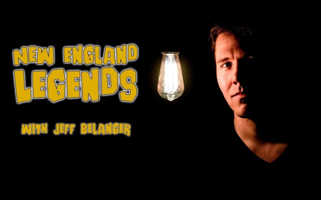 New England Legends with Jeff Belanger