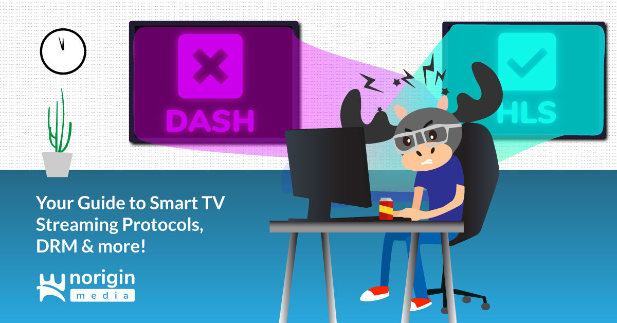 Your Guide to Smart TV Streaming Protocols, DRM & more!