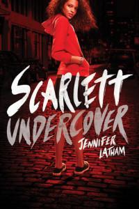 """Scarlett Undercover"" by Jennifer Latham"