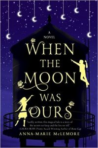 When the Moon was Ours by Anne-Marie McLemore