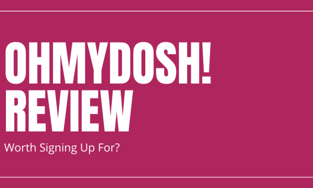 OhMyDosh Review: Should You Sign Up To This UK Cashback Site?