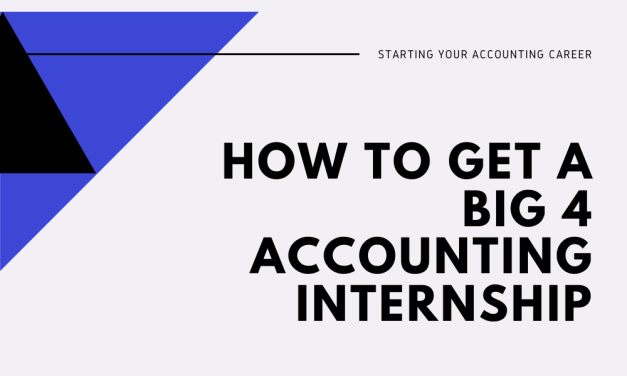 How To Get a Big 4 Accounting Internship (and Get a Job from It)