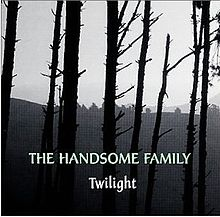 Cover of album Twilight by The Handsome Family