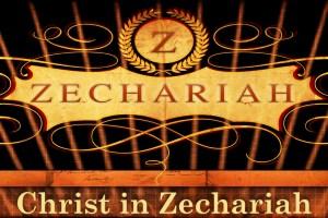 Christ in Zechariah
