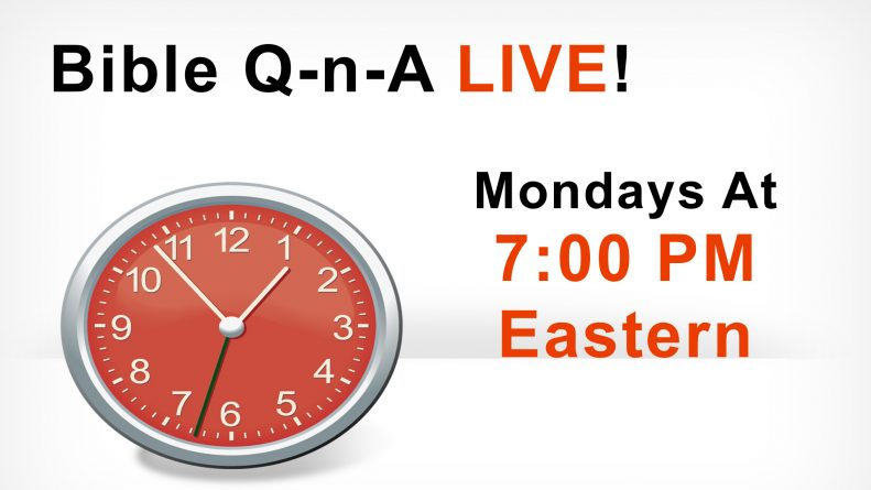 Time Change for Bible Q-n-A LIVE!