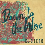 El Cuero – Down to the wire