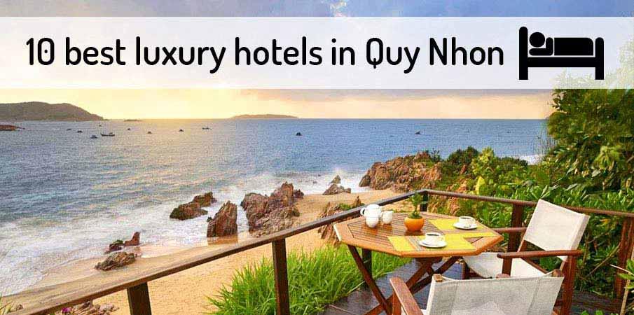 10 Best Luxury Hotels Resorts In Quy Nhon 2020