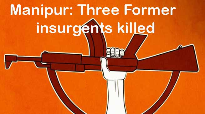 Manipur:Three Former insurgents including a women killed