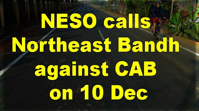 NESO calls Northeast Bandh against CAB on 10 Dec