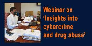 Assam: Webinar on 'Insights into cybercrime and drug abuse'