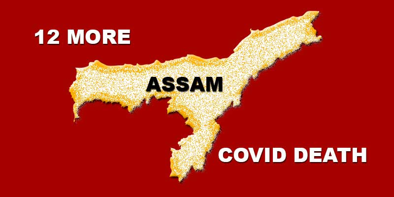 Assam: 12 more COVID-19  death reported