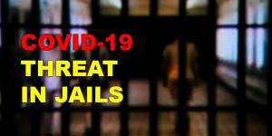 At least 351 jails infected with COVID-19, infections in prisons are increasing fast- NCAT