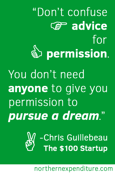 You don't need anyone to give you permission to pursue a dream