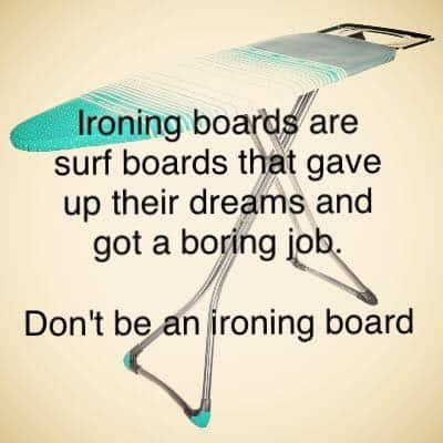 Ironing board gave up dreams