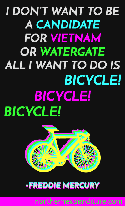 All I want to do it bicycle!