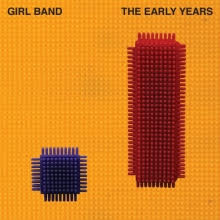 Review of Girl Band's 'The Early Years' EP