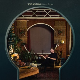 'Life of Pause' by Wild Nothing, album review by Graham Caldwell.