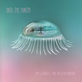 'Until the Hunter' by Hope Sandoval and The Warm Interventions, album review