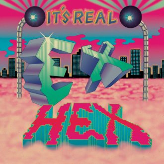 Ex Hex It's Real Review For Northern Transmissions