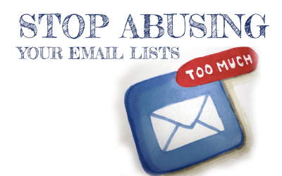 Stop Abusing Your Email List