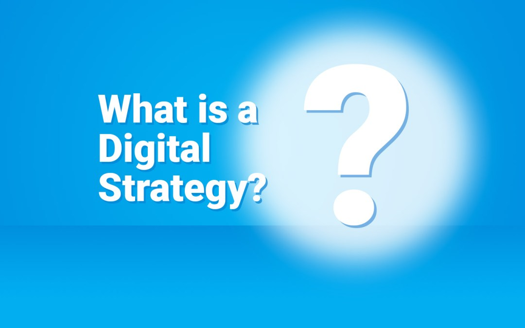 What is a Digital Strategy?
