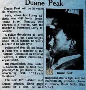 In August 1970, Duane Peak was one of five men accused of being involved in a bombing that killed Officer Larry Minard of the Omaha Police Department.