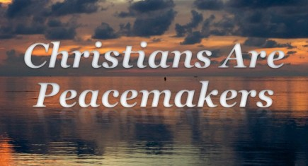 Christians Are Peacemakers