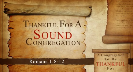 Thankful for a Sound Congregation