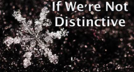 If We're Not Distinctive