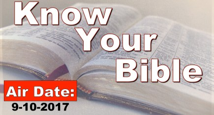 Know Your Bible Air Date 9/10/2017